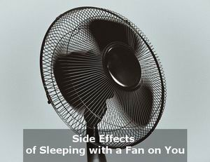 side effects of sleeping under a fan