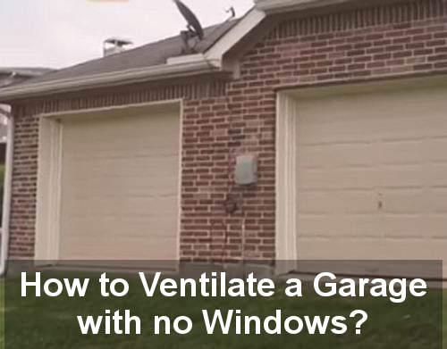 how to ventilate a garage with no windows