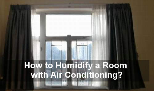 how to humidify a room with air conditioning