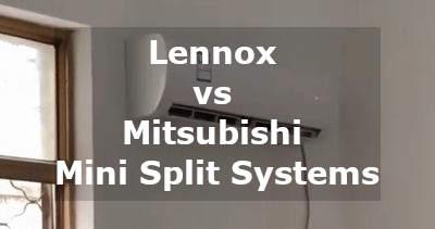 lennox vs mitsubishi mini split