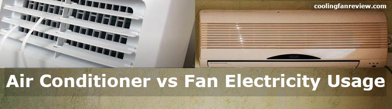 air conditioner vs fan electricity usage