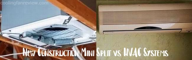 new construction mini split vs hvac